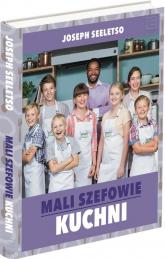 Mali szefowie kuchni - Joseph Seeletso   mała okładka