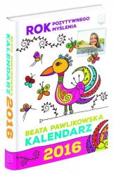 Kalendarz 2016. Rok pozytywnego myślenia - Beata Pawlikowska | mała okładka