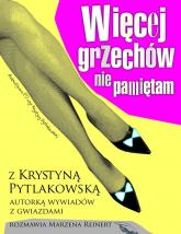 Więcej grzechów nie pamiętam z Krystyną Pytlakowską rozmawia Marzena Reinert - Reinert Marzena, Pytlakowska Krystyna | mała okładka