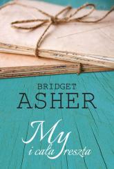 My i cała reszta - Bridget Asher | mała okładka