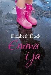 Emma i ja - Elizabeth Flock | mała okładka