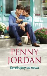 Spróbujmy od nowa - Penny Jordan | mała okładka