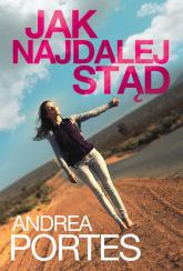 Jak najdalej stąd - Andrea Portes | mała okładka