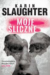 Moje śliczne - Karin Slaughter | mała okładka