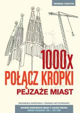 1000 x połącz kropki. Pejzaże miast - Thomas Pavitte | mała okładka