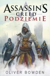 Assassin's Creed. Podziemie - Oliver Bowden | mała okładka