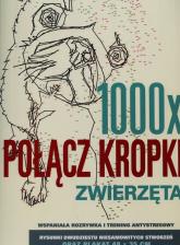 1000 x połącz kropki Zwierzęta - Thomas Pavitte | mała okładka