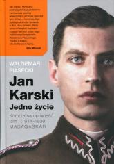 Jan Karski. Jedno życie. Kompletna opowieść. Tom 1 (1914-1939) Madagaskar - Waldemar Piasecki | mała okładka