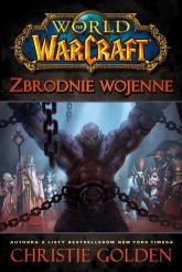 World of Warcraft. Zbrodnie wojenne - Christie Golden | mała okładka
