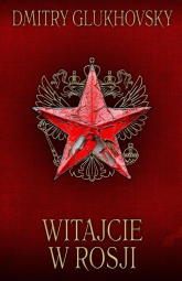 Witajcie w Rosji - Dmitry Glukhovsky | mała okładka