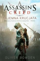 Assassin's Creed. Tajemna krucjata - Oliver Bowden | mała okładka