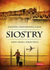 Siostry Kresy, zsyłka. Wielki świat - Agnieszka Lewandowska-Kąkol | mała okładka