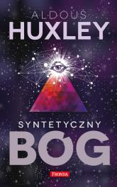 Syntetyczny bóg - Aldous Huxley | mała okładka