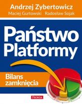 Państwo Platformy - Zybertowicz Andrzej, Gurtowski Maciej, Sojak  | mała okładka
