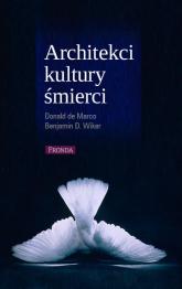 Architekci kultury śmierci - Marco Donald, Wiker Benjamin   mała okładka