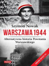 Warszawa 1944. Alternatywna historia Powstania Warszawskiego - Szymon Nowak | mała okładka