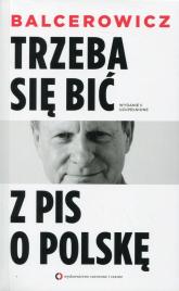 Trzeba się bić z PIS o Polskę - Leszek Balcerowicz | mała okładka
