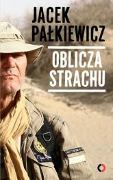Oblicza strachu - Jacek Pałkiewicz | mała okładka