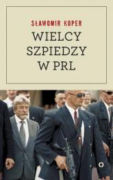 Wielcy szpiedzy w PRL - Sławomir Koper | mała okładka