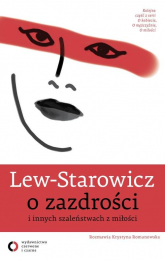 O zazdrości i innych szaleństwach z miłości - Zbigniew Lew-Starowicz | mała okładka