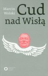 Cud nad Wisłą - Marcin Wolski | mała okładka