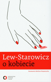Lew Starowicz o kobiecie - Lew-Starowicz Zbigniew, Kasprzycka Barbara | mała okładka
