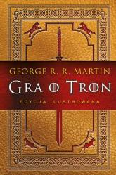 Gra o tron. Księga pierwsza (edycja ilustrowana) - Martin George R.R. | mała okładka
