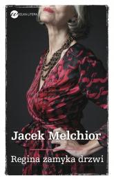 Regina zamyka drzwi - Jacek Melchior | mała okładka