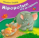 Hipopotam ma problemy - Wiesław Drabik | mała okładka