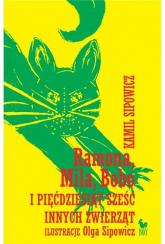Ramona Mila Bobo i pięćdziesiąt sześć innych zwierząt - Kamil Sipowicz | mała okładka
