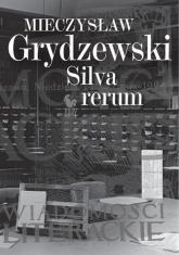 Silva rerum - Mieczysław Grydzewski | mała okładka