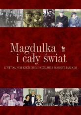 Magdulka i cały świat. Rozmowa biograficzna z Witoldem Kieżunem przeprowadzona przez Roberta Jarockiego - Witold Kieżun, Robert Jarocki  | mała okładka