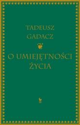 O umiejętności życia - Tadeusz Gadacz | mała okładka