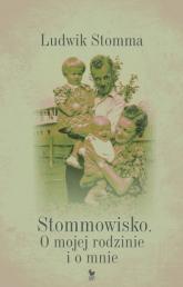 Stommowisko. O mojej rodzinie i o mnie - Ludwik Stomma | mała okładka