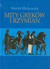 Mity Greków i Rzymian - Wanda Markowska | mała okładka