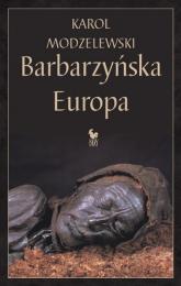 Barbarzyńska Europa - Karol Modzelewski | mała okładka