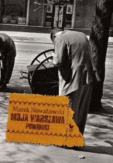 Moja Warszawa Powidoki - Marek Nowakowski | mała okładka