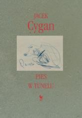 Pies w tunelu - Jacek Cygan | mała okładka