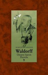 Waldorff. Ostatni baron PRL-u - Mariusz Urbanek | mała okładka