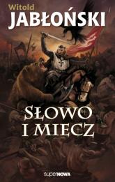 Słowo i miecz - Witold Jabłoński   mała okładka