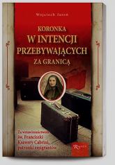 Koronka w intencji przebywających za granicą za wstawiennictwem św. Franciszki Ksawery Cabini, patronki emigrantów - Wojciech Jaroń | mała okładka