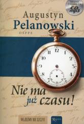 Nie ma już czasu! Książka z płytą CD mp3 - Augustyn Pelanowski | mała okładka
