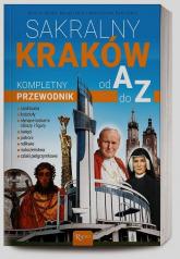 Sakralny Kraków. Kompletny przewodnik od A do Z - Bejda Henryk, Pabis Małgorzata, Pabis Mieczysław | mała okładka