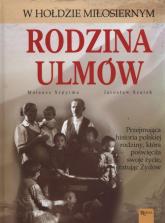 Rodzina Ulmów. wyd 2016 - Szpytma Mateusz, Szarek Jarosław | mała okładka