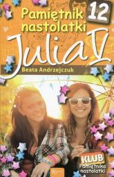 Pamiętnik nastolatki 12. Julia V - Beata Andrzejczuk | mała okładka
