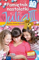 Pamiętnik Nastolatki 10. Julia III - Beata Andrzejczuk | mała okładka