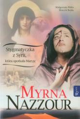 Myrna Nazzour. Stygmatyczka z Syrii, która spotkała Maryję - Pabis Małgorzata, Bejda Henryk   mała okładka