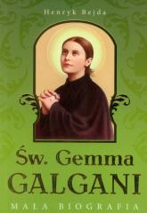 Św. Gemma Galgani. Mała biografia - Henryk Bejda | mała okładka