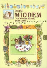 Terapia miodem oraz mleczkiem pszczelim, pyłkiem i jadem - Anastasia Zanocelli  | mała okładka