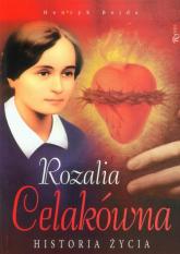 Rozalia Celakówna. Historia życia - Henryk Bejda | mała okładka